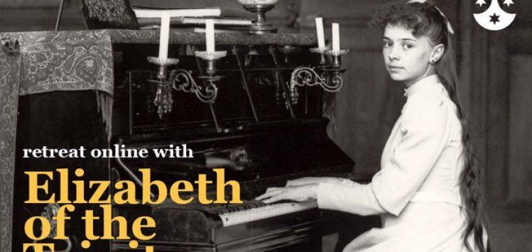 Lenten Retreat Online with Elizabeth of the Trinity